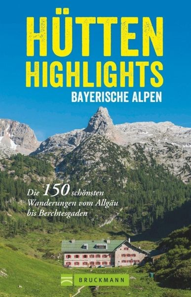 Hütten Highlights Bayrische Alpen
