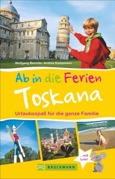 Ab in die Ferien – Toskana