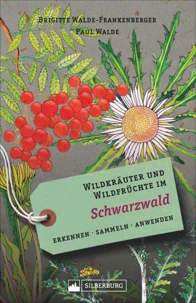 Wildkräuter & Wildfrüchte im Schwarzwald